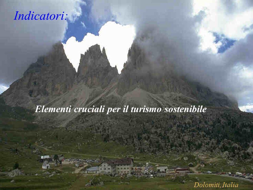 Elementi cruciali per il turismo sostenibile Indicatori: Dolomiti, Italia