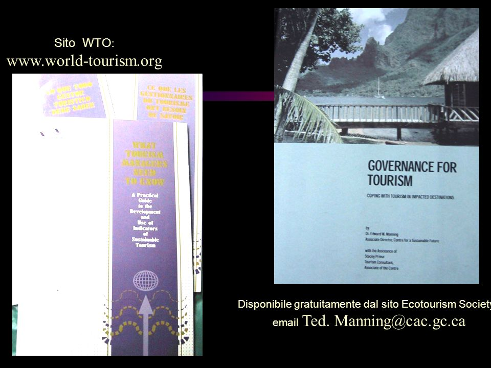 Sito WTO : www.world-tourism.org Disponibile gratuitamente dal sito Ecotourism Society email Ted. Manning@cac.gc.ca