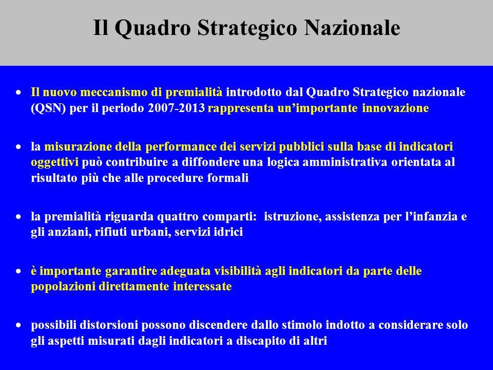 Il Quadro Strategico Nazionale Il nuovo meccanismo di premialità introdotto dal Quadro Strategico nazionale (QSN) per il periodo 2007-2013 rappresenta