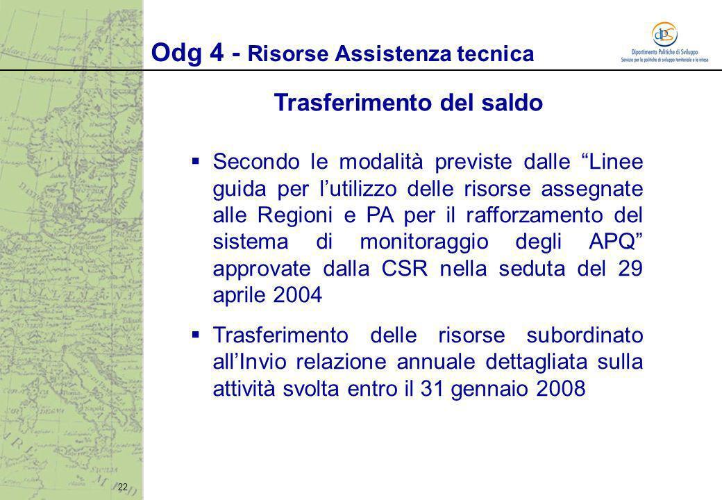 22 Secondo le modalità previste dalle Linee guida per lutilizzo delle risorse assegnate alle Regioni e PA per il rafforzamento del sistema di monitora