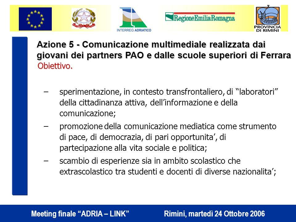 Meeting finale ADRIA – LINK Rimini, martedì 24 Ottobre 2006 Obiettivo.