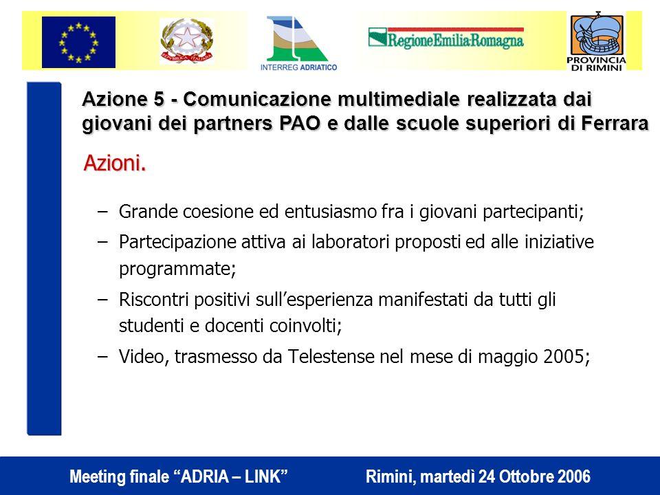 Meeting finale ADRIA – LINK Rimini, martedì 24 Ottobre 2006 Azioni.