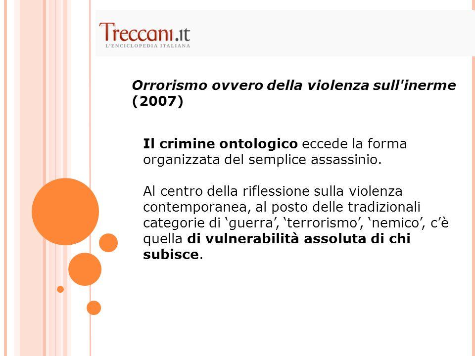 Il crimine ontologico eccede la forma organizzata del semplice assassinio. Al centro della riflessione sulla violenza contemporanea, al posto delle tr