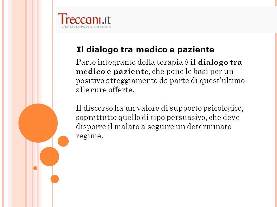Parte integrante della terapia è il dialogo tra medico e paziente, che pone le basi per un positivo atteggiamento da parte di questultimo alle cure of