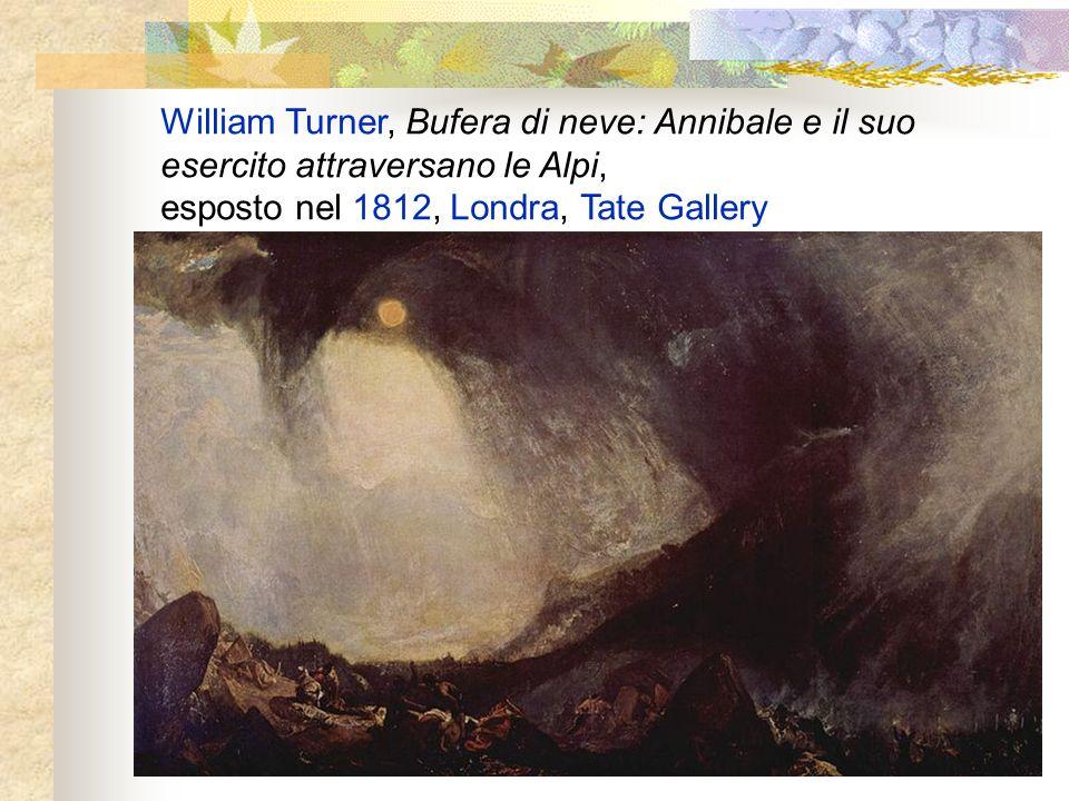 William Turner, Bufera di neve: Annibale e il suo esercito attraversano le Alpi, esposto nel 1812, Londra, Tate Gallery