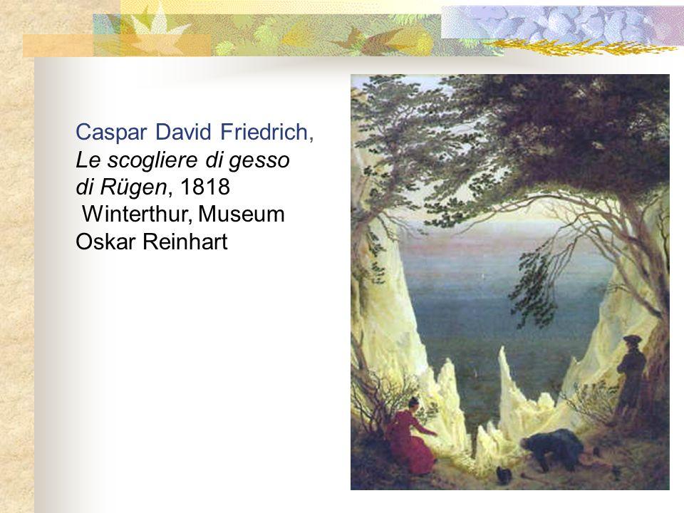 Caspar David Friedrich, Le scogliere di gesso di Rügen, 1818 Winterthur, Museum Oskar Reinhart