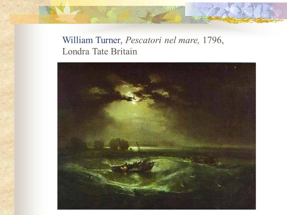William Turner, Pescatori nel mare, 1796, Londra Tate Britain