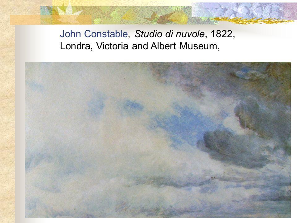 John Constable, Studio di nuvole, 1822, Londra, Victoria and Albert Museum,