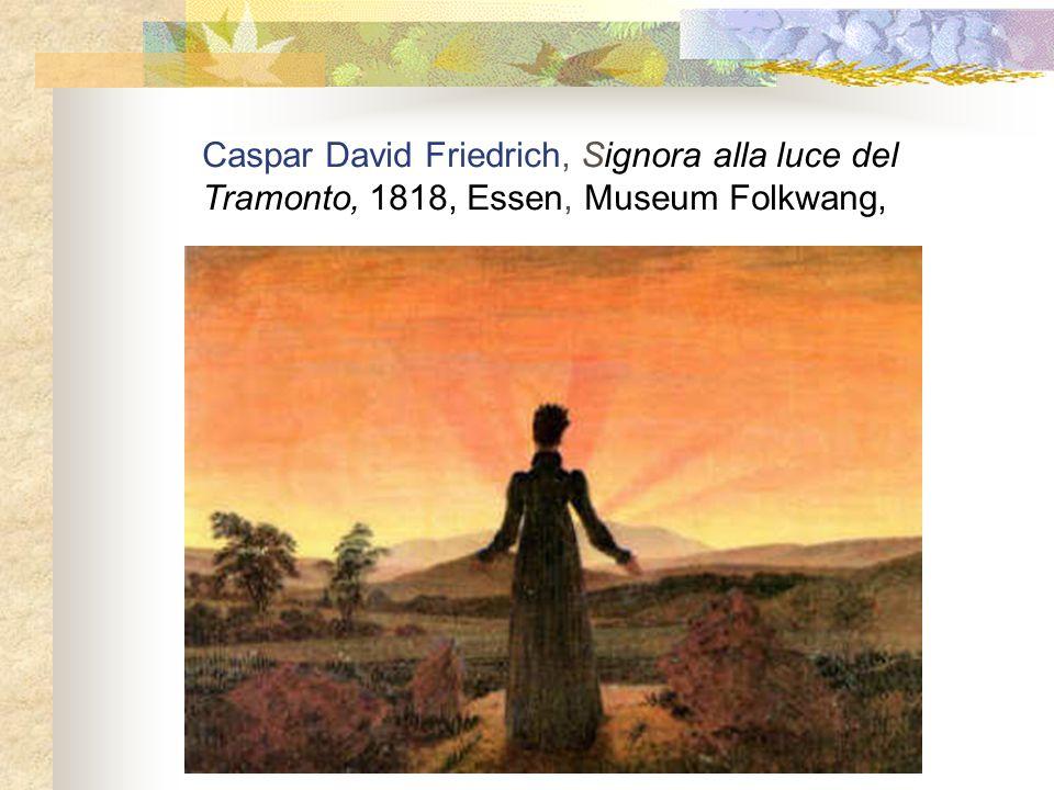 Caspar David Friedrich, Signora alla luce del Tramonto, 1818, Essen, Museum Folkwang,