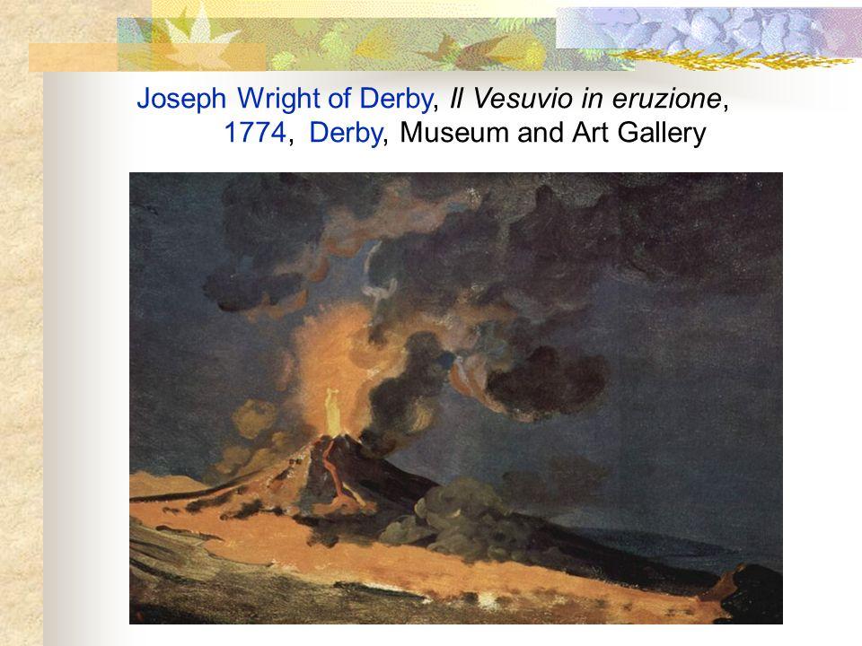 Joseph Wright of Derby, Il Vesuvio in eruzione, 1774,Derby, Museum and Art Gallery