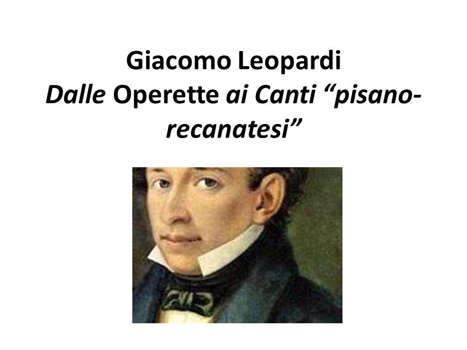 Giacomo Leopardi Dalle Operette ai Canti pisano- recanatesi
