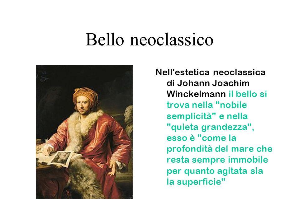 Bello neoclassico Nell'estetica neoclassica di Johann Joachim Winckelmann il bello si trova nella