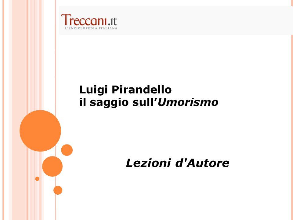 Luigi Pirandello il saggio sullUmorismo Lezioni d'Autore