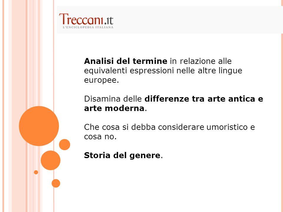Analisi del termine in relazione alle equivalenti espressioni nelle altre lingue europee. Disamina delle differenze tra arte antica e arte moderna. Ch