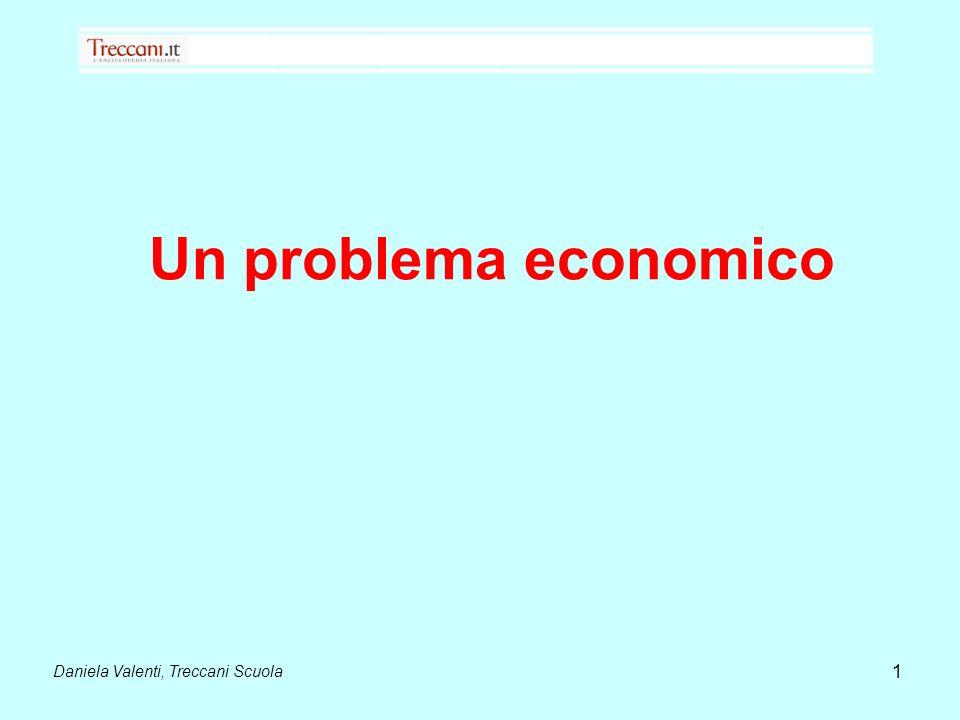 Un problema economico Daniela Valenti, Treccani Scuola 1