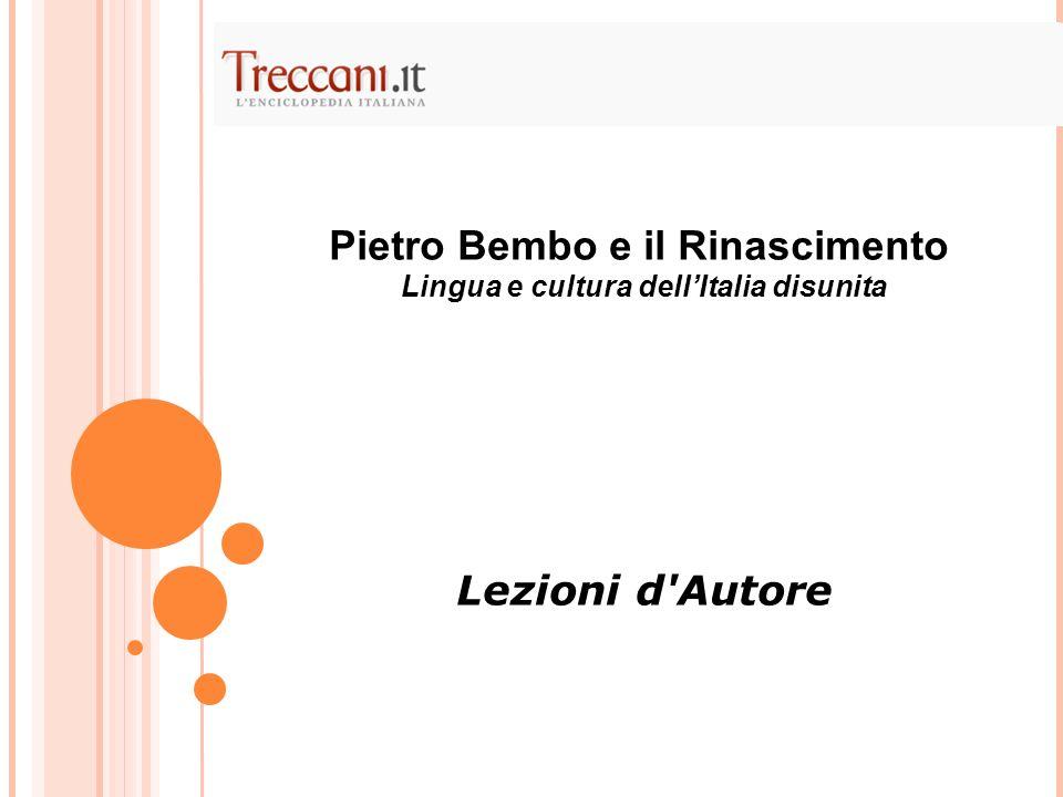 Pietro Bembo e il Rinascimento. Lingua e cultura dellItalia disunita Lezioni d'Autore