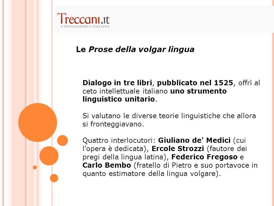Dialogo in tre libri, pubblicato nel 1525, offrì al ceto intellettuale italiano uno strumento linguistico unitario. Si valutano le diverse teorie ling