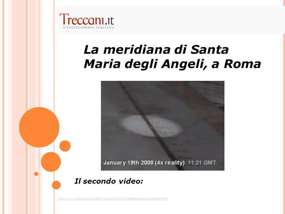 La meridiana di Santa Maria degli Angeli, a Roma Il secondo video: http://www.youtube.com/watch?v=u2LeQ3MTUJw&feature=endscreen&NR=1