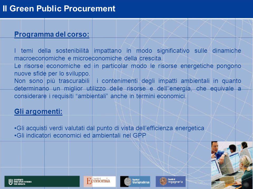 Il Green Public Procurement Programma del corso: I temi della sostenibilità impattano in modo significativo sulle dinamiche macroeconomiche e microeconomiche della crescita.