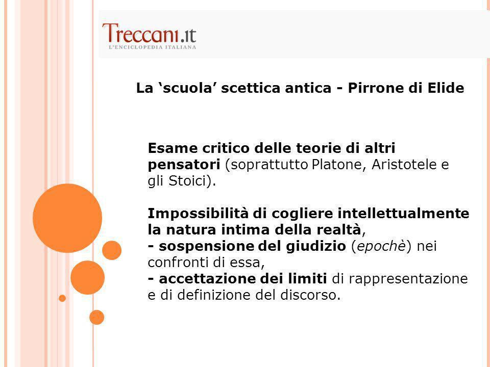 Esame critico delle teorie di altri pensatori (soprattutto Platone, Aristotele e gli Stoici).