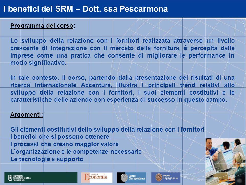I benefici del SRM – Dott. ssa Pescarmona Programma del corso: Lo sviluppo della relazione con i fornitori realizzata attraverso un livello crescente