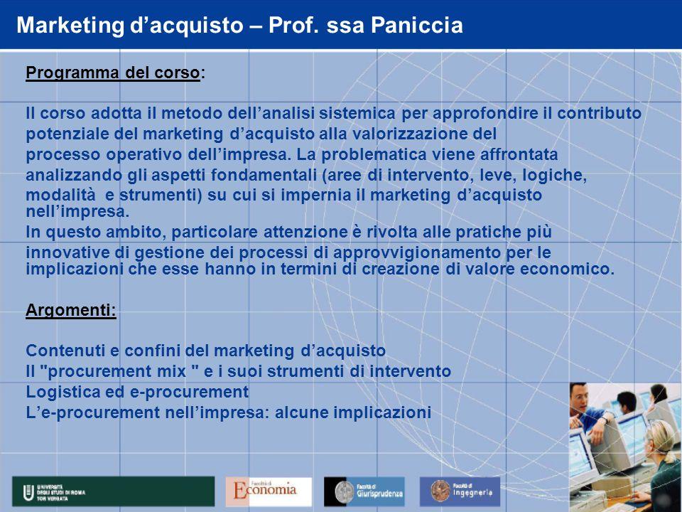 Programma del corso: Il corso adotta il metodo dellanalisi sistemica per approfondire il contributo potenziale del marketing dacquisto alla valorizzaz