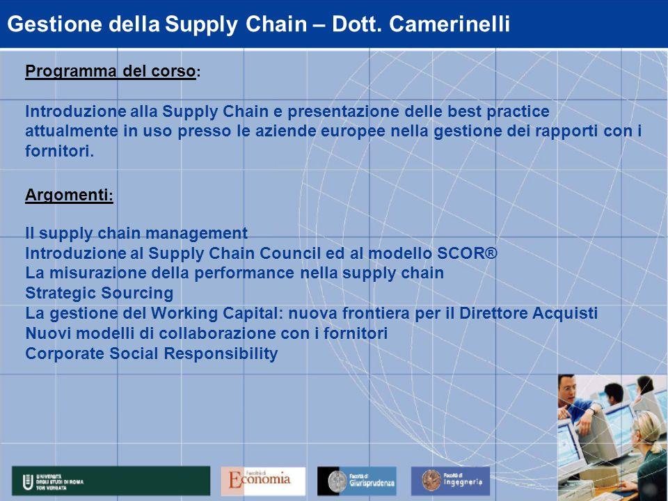 Gestione della Supply Chain – Dott. Camerinelli Programma del corso : Introduzione alla Supply Chain e presentazione delle best practice attualmente i