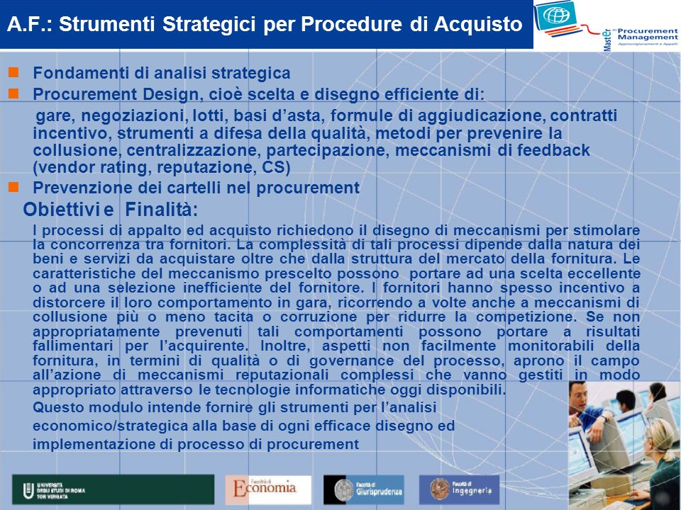 A.F.: Strumenti Strategici per Procedure di Acquisto Fondamenti di analisi strategica Procurement Design, cioè scelta e disegno efficiente di: gare, n
