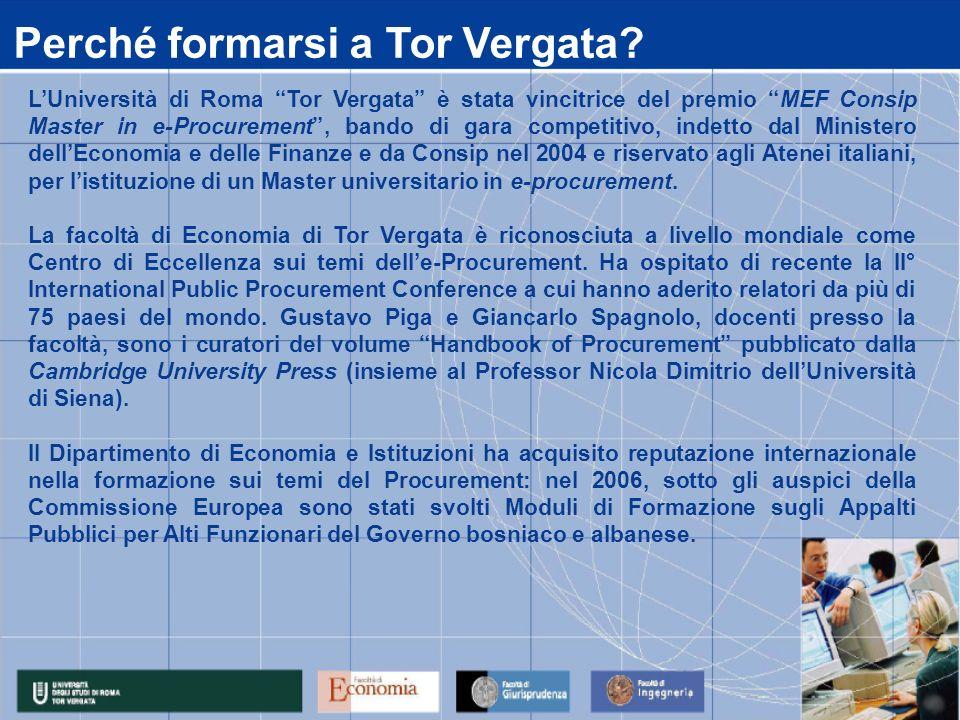 LUniversità di Roma Tor Vergata è stata vincitrice del premio MEF Consip Master in e-Procurement, bando di gara competitivo, indetto dal Ministero dellEconomia e delle Finanze e da Consip nel 2004 e riservato agli Atenei italiani, per listituzione di un Master universitario in e-procurement.