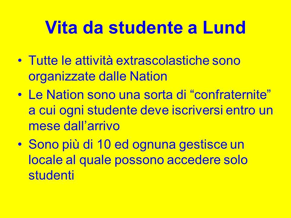 Vita da studente a Lund Tutte le attività extrascolastiche sono organizzate dalle Nation Le Nation sono una sorta di confraternite a cui ogni studente
