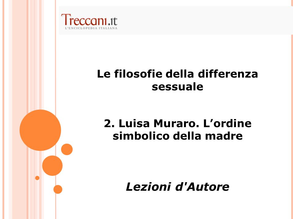 Le filosofie della differenza sessuale 2. Luisa Muraro. Lordine simbolico della madre Lezioni d'Autore