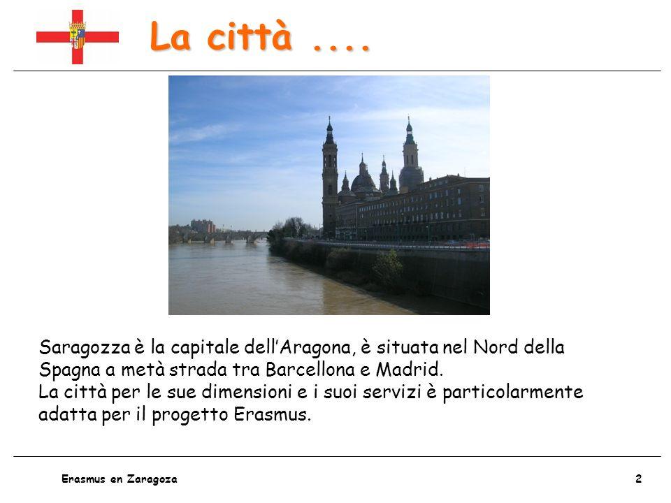 3 Erasmus en Zaragoza La città....