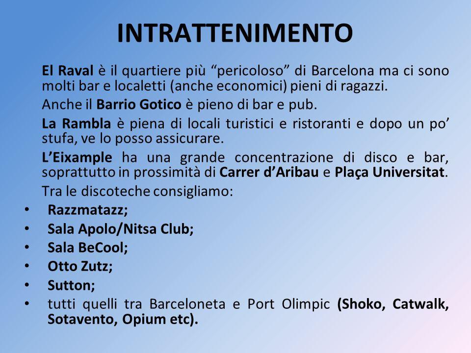 INTRATTENIMENTO El Raval è il quartiere più pericoloso di Barcelona ma ci sono molti bar e localetti (anche economici) pieni di ragazzi.
