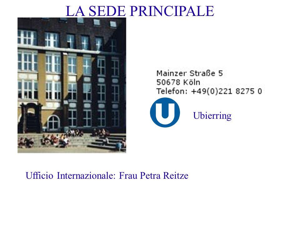 Ufficio Internazionale: Frau Petra Reitze Ubierring LA SEDE PRINCIPALE