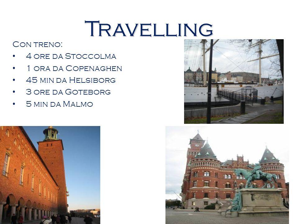 Travelling Con treno: 4 ore da Stoccolma 1 ora da Copenaghen 45 min da Helsiborg 3 ore da Goteborg 5 min da Malmo