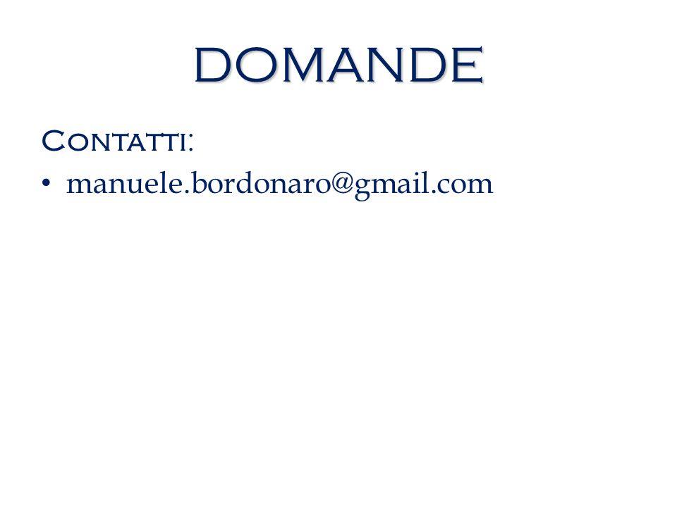 DOMANDE Contatti: manuele.bordonaro@gmail.com