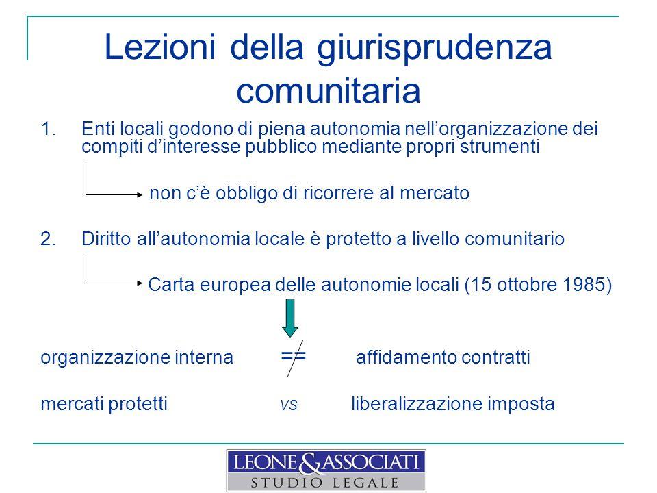 Lezioni della giurisprudenza comunitaria 1.Enti locali godono di piena autonomia nellorganizzazione dei compiti dinteresse pubblico mediante propri st