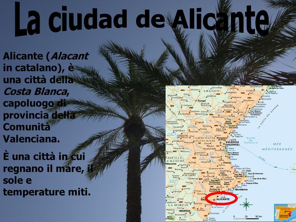 Alicante (Alacant in catalano), è una città della Costa Blanca, capoluogo di provincia della Comunità Valenciana. È una città in cui regnano il mare,