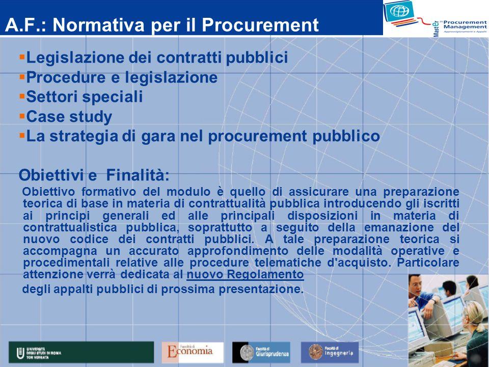 A.F.: Normativa per il Procurement Legislazione dei contratti pubblici Procedure e legislazione Settori speciali Case study La strategia di gara nel p