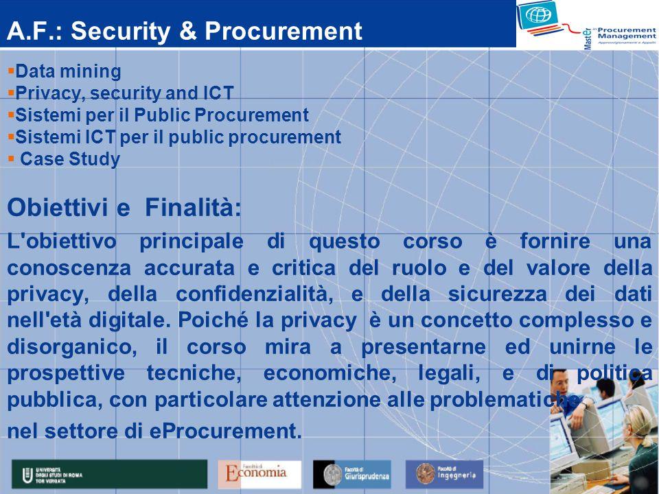 A.F.: Security & Procurement Data mining Privacy, security and ICT Sistemi per il Public Procurement Sistemi ICT per il public procurement Case Study