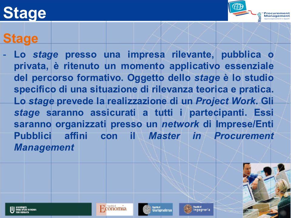 Stage -Lo stage presso una impresa rilevante, pubblica o privata, è ritenuto un momento applicativo essenziale del percorso formativo. Oggetto dello s