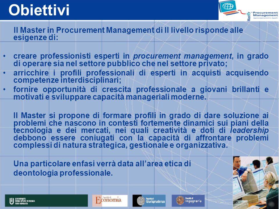 Obiettivi Il Master in Procurement Management di II livello risponde alle esigenze di: creare professionisti esperti in procurement management, in gra