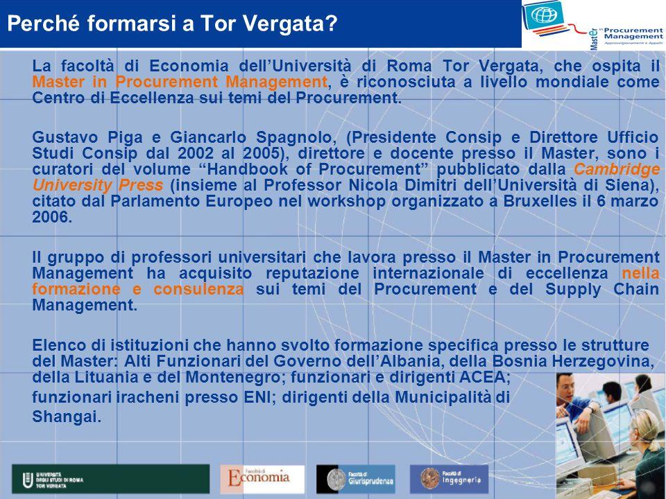 Perché formarsi a Tor Vergata? La facoltà di Economia dellUniversità di Roma Tor Vergata, che ospita il Master in Procurement Management, è riconosciu