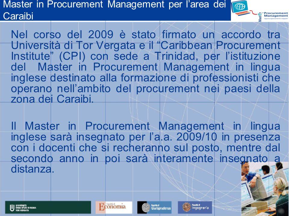 Master in Procurement Management per larea dei Caraibi Nel corso del 2009 è stato firmato un accordo tra Università di Tor Vergata e il Caribbean Proc