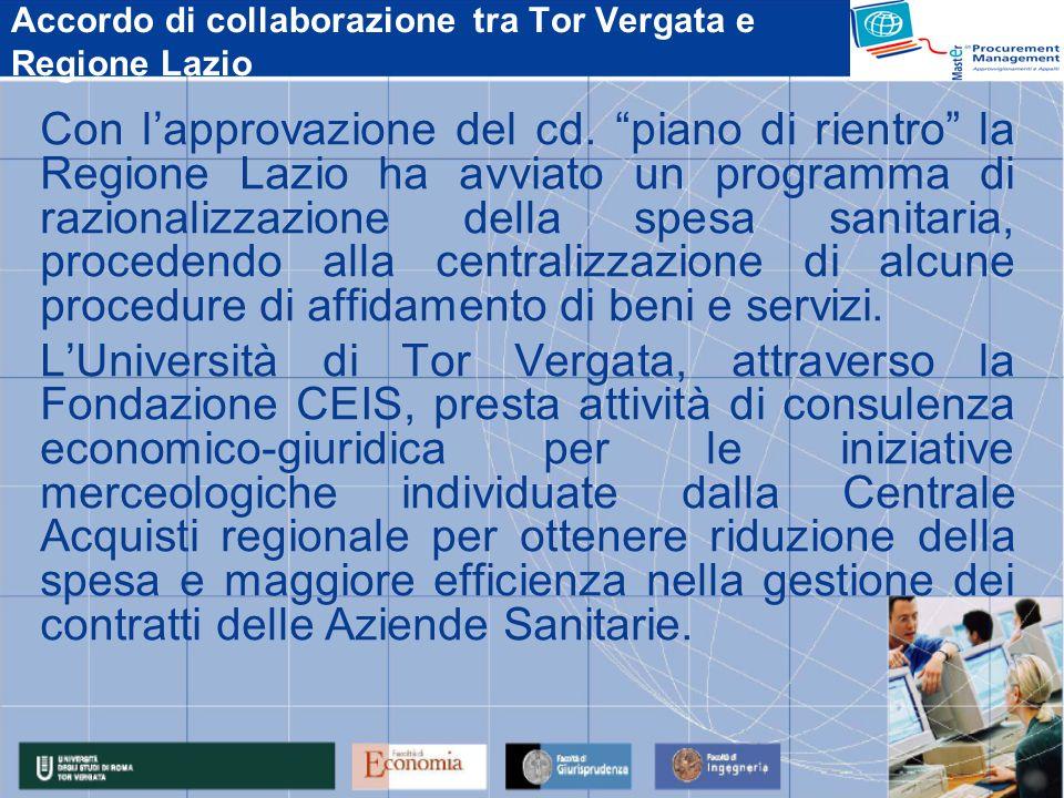 Accordo di collaborazione tra Tor Vergata e Regione Lazio Con lapprovazione del cd. piano di rientro la Regione Lazio ha avviato un programma di razio