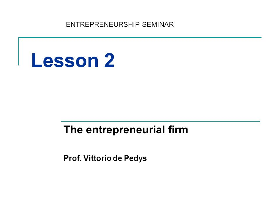 2 Why we need entrepreneurs: an idiot proof of approach