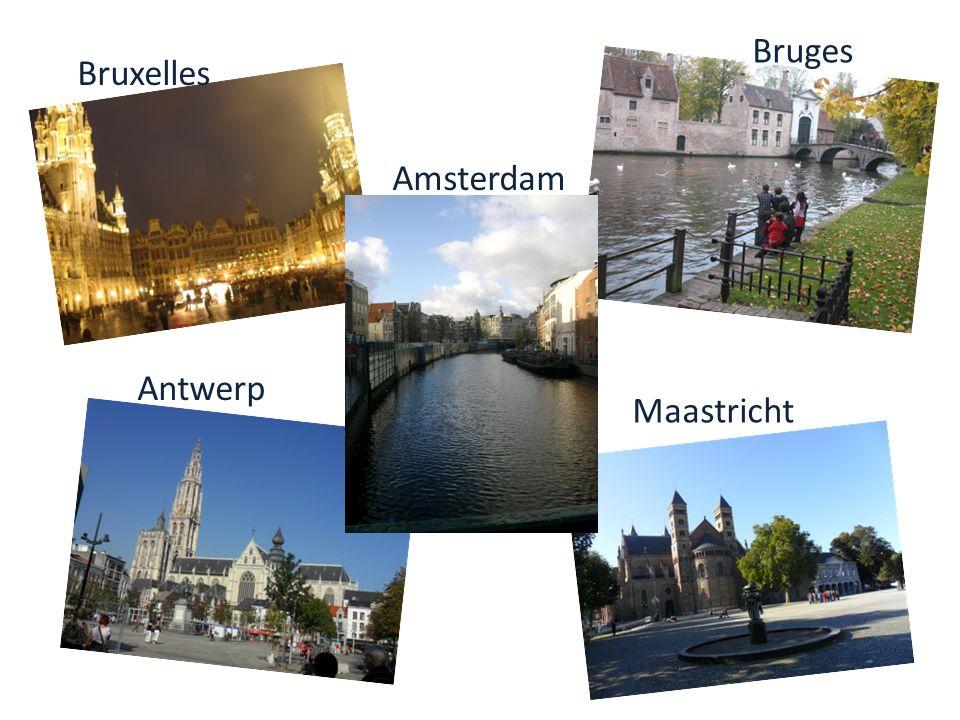 Bruxelles Bruges Maastricht Antwerp Amsterdam