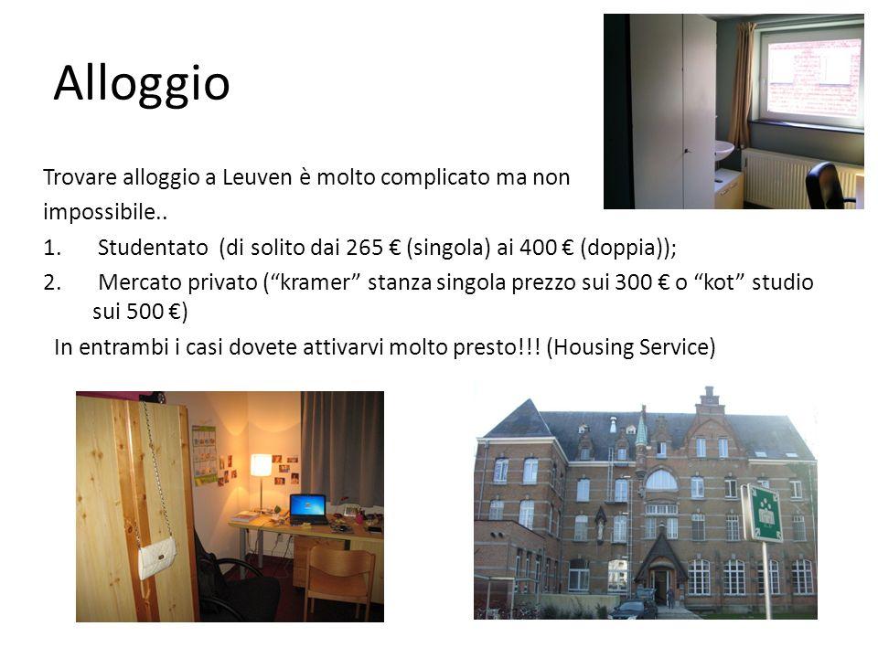 Alloggio Trovare alloggio a Leuven è molto complicato ma non impossibile.. 1. Studentato (di solito dai 265 (singola) ai 400 (doppia)); 2. Mercato pri