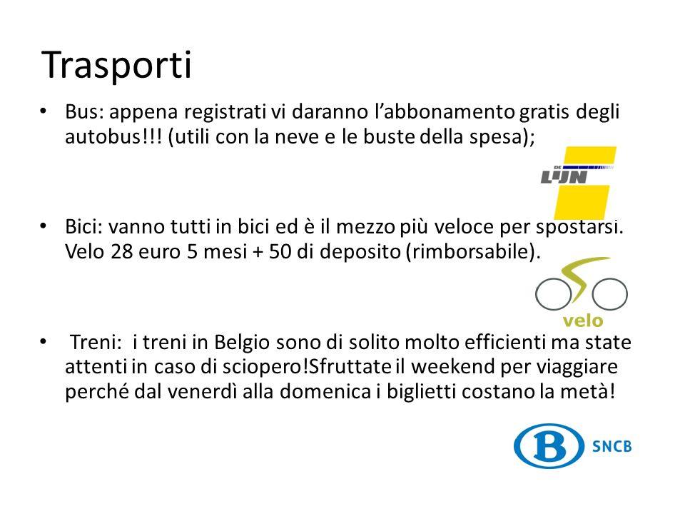 Trasporti Bus: appena registrati vi daranno labbonamento gratis degli autobus!!! (utili con la neve e le buste della spesa); Bici: vanno tutti in bici