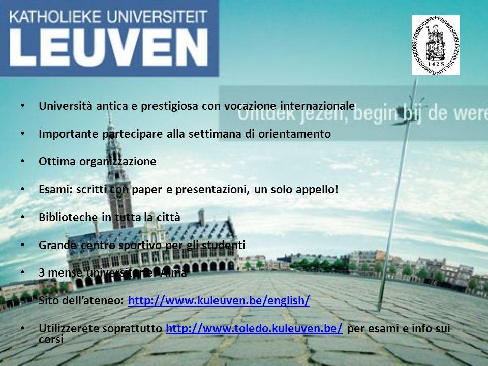 Università antica e prestigiosa con vocazione internazionale Importante partecipare alla settimana di orientamento Ottima organizzazione Esami: scritt